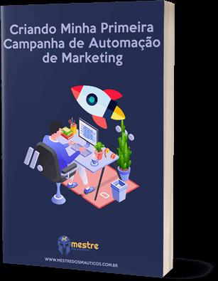 E-book Primeira Campanha de Automação de Marketing